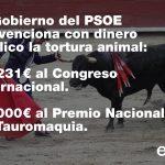 El PSOE subvenciona con dinero público la tortura animal